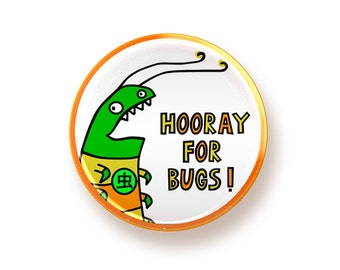 Hooray for Bugs - round magnet