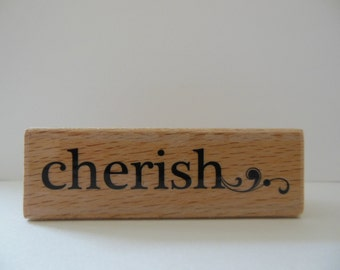 Cherish Rubber Stamp - Wood Mounted Rubber Stamp