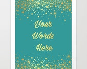 Your Text Here - Custom Typography - Your Quote Print in REAL GOLD FOIL - Personalized Word Art, Custom Design, Custom Word Art