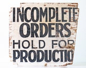 Vintage Industrial Sign, Incomplete Orders Hold for Production