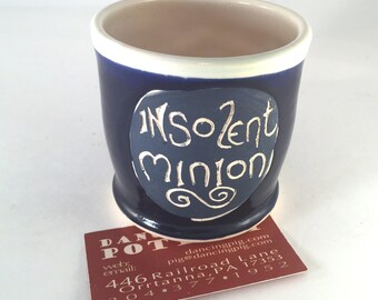Insolent Minion Mug - Funny Office Gift - Phrase Mug - Silly Coffee Cup - Handmade Ceramic - Coffee Tea Gift -  Work Valentines Men's Gift