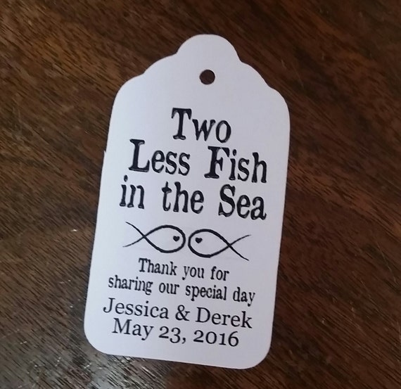 "Two Less Fish in the Sea Thank you for sharing our special day 2"" Favor Tag Choose your quantity"