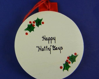 0029 Holly circle. Free shipping. Message shown is a suggestion. Ornaments can be written with a message/name/date of your choice.