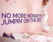 No more monkeys jumping on the bed - vinyl wall decal children wall quote