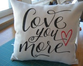 Love You More - Pillow Cover-