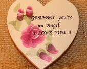 Give YourGrammy a special wood Magnet heart, hand painted with Pink with an I Love You Message
