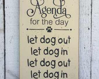 """Sign for dog owner, Let dog in Let dog out - small 7"""" x 12"""" wood sign, funny pet saying, dog lover, gift for dog owner, dog saying wood sign"""