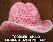 SINGLE STRAND Toddler Child Cowboy Hat CROCHET PATTERn girl boy South Western rodeo 18in to 21in head skill level intermediate