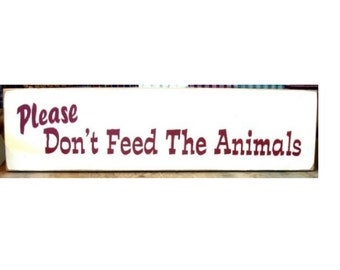Please don't feed the animals primitive wood sign
