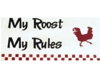 My Roost My Rules primitive wood sign