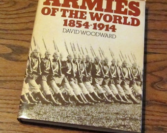 Armies of the World 1854-1914 Vintage book by David Woodward 1978