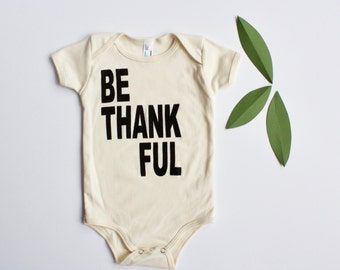 BE THANKFUL - baby thanksgiving shirt - unisex baby clothing - baby boy - baby girl - baby graphic t shirt - bodysuit - baby shower gift