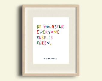 PRINTABLE 8.5 x 11 Be Yourself Everyone Else Is Taken Wall Art Print