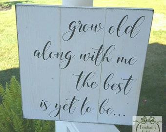Grow Old Along With Me, The Best Is Yet To Be, Anniversary Gift, Valentine Gift, Wedding Decor, Wedding Signs Bedroom Decor Bedroom Wall Art