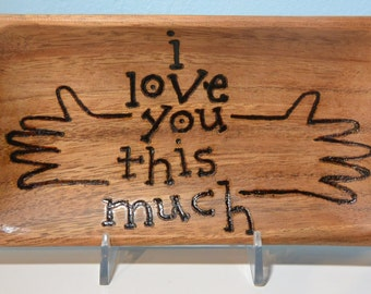 GRANDMA PAPA MIMI Nonna Grandpa Nana I Love You This Much Wooden Try for Snacks for Trinkets Custom Handpainted and Woodburned