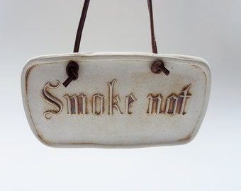 Vintage Pottery Smoke-Not Plaque - High relief wall hanging Sign - Smoke Not Plaque Sign