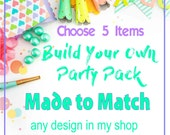Digital Party Pack Made to Match Any Design in my Shop - Choose Any 5 Items