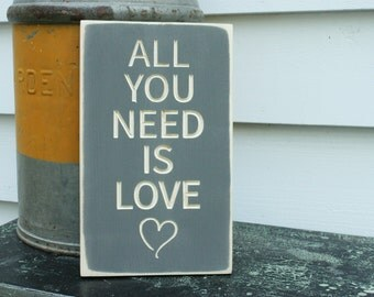 All You Need is Love Carved Wooden Sign - 8x12 Wedding Romantic Anniversary Beatles Sign - You Choose Color