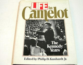 Life In Camelot, The Kennedy Years, Edited By Philip B. Kunhardt Jr., Vintage Book