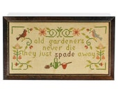 Vintage Framed Needlepoint - old gardeners never die they just spade away