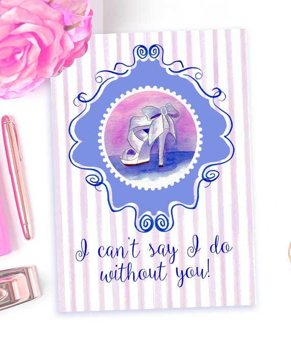 Can't say I do without you card, Bridesmaid Cards, Bridesmaid, Wedding Announcement, Wedding Stationery, Bridesmaid Ask, Watercolor Art Card