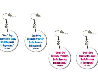 Dr Seuss Quote Earrings Choose Pink or Blue Don't Cry Because It's Over Smile Earrings Variegated Raspberry Pink or Blue