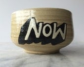 Here Now Chawan, Yunomi Tea Bowl Art Pottery Vessel Cup with Hand Painted Graffiti Letters