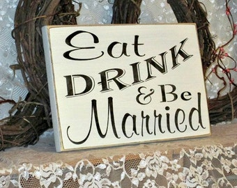 Eat Drink and Be Married - Primitive Country Painted Wall Sign, Wedding Sign, Wedding Gift, Wedding Decor, Ready to Ship