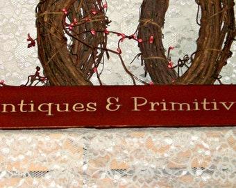 Antiques and Primitives - Primitive Country Painted Wood Sign, Antiques sign, Primitive Antiques sign, Housewarming gift, farmhouse decor