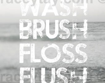 Bathroom Wall Art, Gray, Powder Room Art, Neutral, Wash Brush Floss Flush Bathroom Rules
