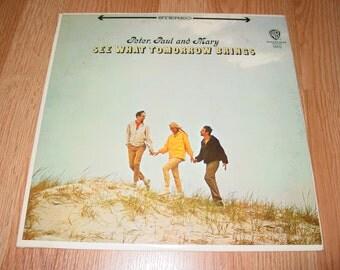 Vinyl LP Record Album 1970s Peter Paul Mary See What Tomorrow Brings