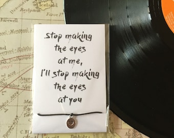 Stop Making The Eyes At Me, I'll Stop Making The Eyes At You - Arctic Monkeys Song Lyric Friendship Bracelet