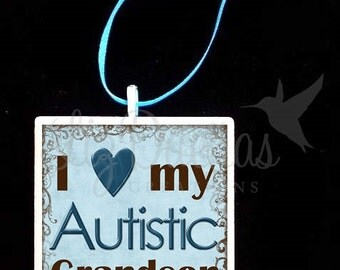 2x2 Ceramic Tile Ornament - I Love My Autistic Grandson (ADPO7) Ready to Ship