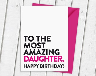 Happy Birthday To The Most Amazing Daughter Card