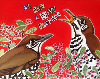 We Are A New Species Original Bird Painting
