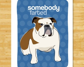 Bulldog Art Print - Somebody Farted - Funny Bulldog Gifts Dog Breed Art