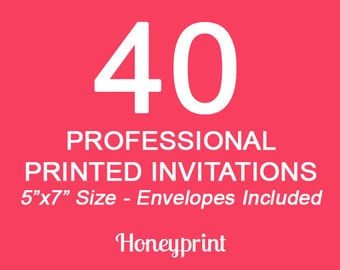 40 PRINTED INVITATIONS with Envelopes Included, Professional Press Printing, US Shipping Included