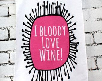 I Bloody Love Wine Tea Towel | Funny Wine Tea Towel | Funny Wine Gift | Gift For Wine Lovers | Wine Lover Gift | Pink and Black