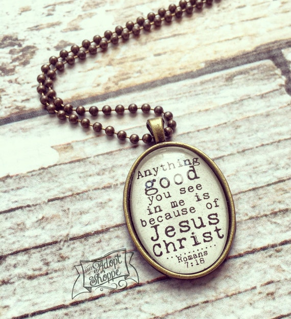 Anything GOOD you see in me is because of JESUS CHRIST necklace (oval)