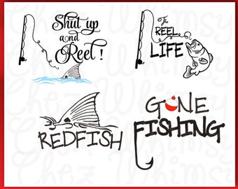 Fishing SVG Bundle, Gone Fishing, Shut UP and Reel, Reel Life SVG Designs, Fishing Bobber, Fishing Hook Svg