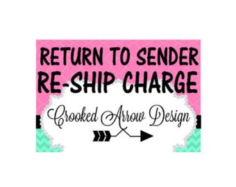 Re-Shipping Charge on RETURNED TO SENDER packages