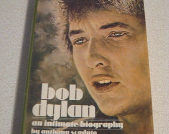 Bob Dylan: An Intimate Biography by Anthony Scaduto 1971 First Edition Hardcover with dust jacket