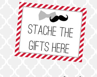 "Bowties & Mustache - STACHE the Gifts Here sign 8"" x 10"" INSTANT DOWNLOAD Digital File"
