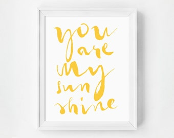 You are My Sunshine, Instant Download, Printable Art, Digital Prints, Digital Download, Nursery Art Printable, Wall Art Printable