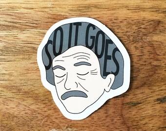Kurt Vonnegut Sticker - Literary Sticker - So It Goes Vinyl Stickers