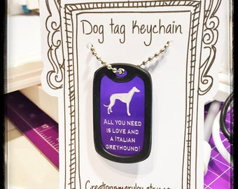 Purple Dog tag keychain all you need is love and a italian greyhound