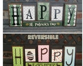 Reversible St. PAtricks's day and Easter wood blocks-HOPPY Easter reverses with Happy St. Patrick's day