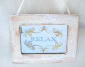 Rustic Relax Ivory White Shabby Chic Vintage Style Antiqued Mirror Sign Cottage French Country Spa Massage Meditation Bathroom Art