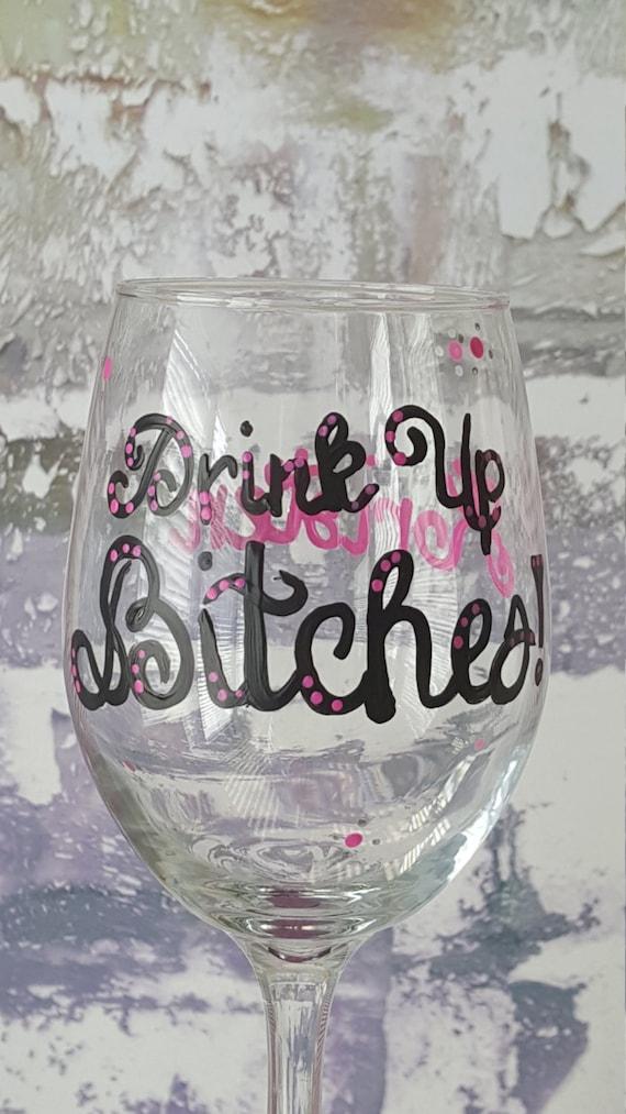 Drink up Bitches, Girls night wineglass, 20oz wine glass