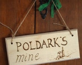 Poldark's mine sign. Gift for Poldark fan, Aiden Turner, Robin Ellis, BBC drama, funny rustic hanging wooden plaque engraved with pyrography